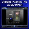 Understanding the Audio Mixer