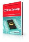 CCEA for XenApp Exam Certification Exam Preparation Course in a Book for Passing the CCEA for XenApp