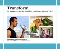 Transform: 16 Weeks to a Leaner, Healthier and More Vibrant