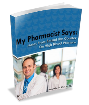 My Pharmacist Says: Notes On High Blood Pressure