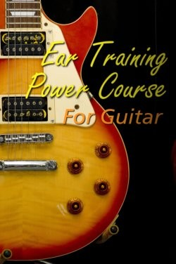 Ear Training Power Course For Guitar