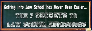 Law School Secrets: The 7 Secrets To Law School Admissions