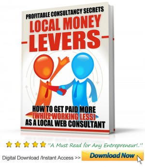 How To Get Paid More While Working Less As A Local Web Consultant