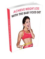 Unlock The Secret Of The Baby Food Diet And Achieve Weight Loss