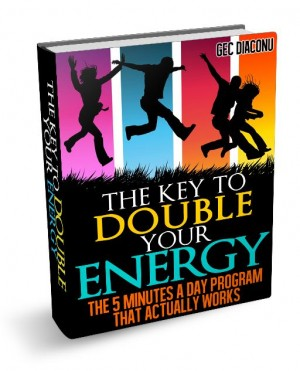 The Key To Double Your Energy Ebook - In Just 5 Minutes A Day