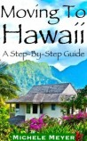 Moving To Hawaii: A Step-by-step Guide - By Michele Meyer