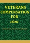 Veterans Compensation For Idiots