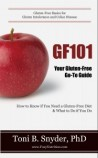 G F 101: Your Gluten-free Go-to Guide