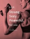 Strong. Sexy. Powerful. Fat Loss