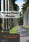 Private Power Phrases- What You Could Say To Yourself When You Need It