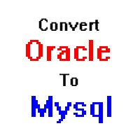 Convert Oracle to Mysql