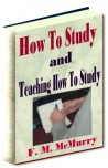 How to Study and Teaching How to Study Ebook Only
