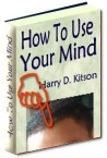 How To Use Your Mind--With Resell Rights
